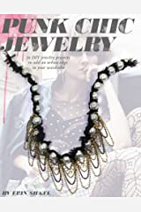 Punk Chic Jewelry: 16 DIY jewelry projects to add an urban edge to your wardrobe Kindle Edition