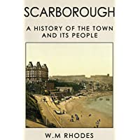 Scarborough A History Of The Town And Its  People