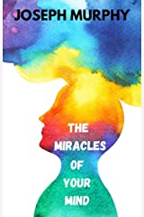 The Miracles of Your Mind Kindle Edition
