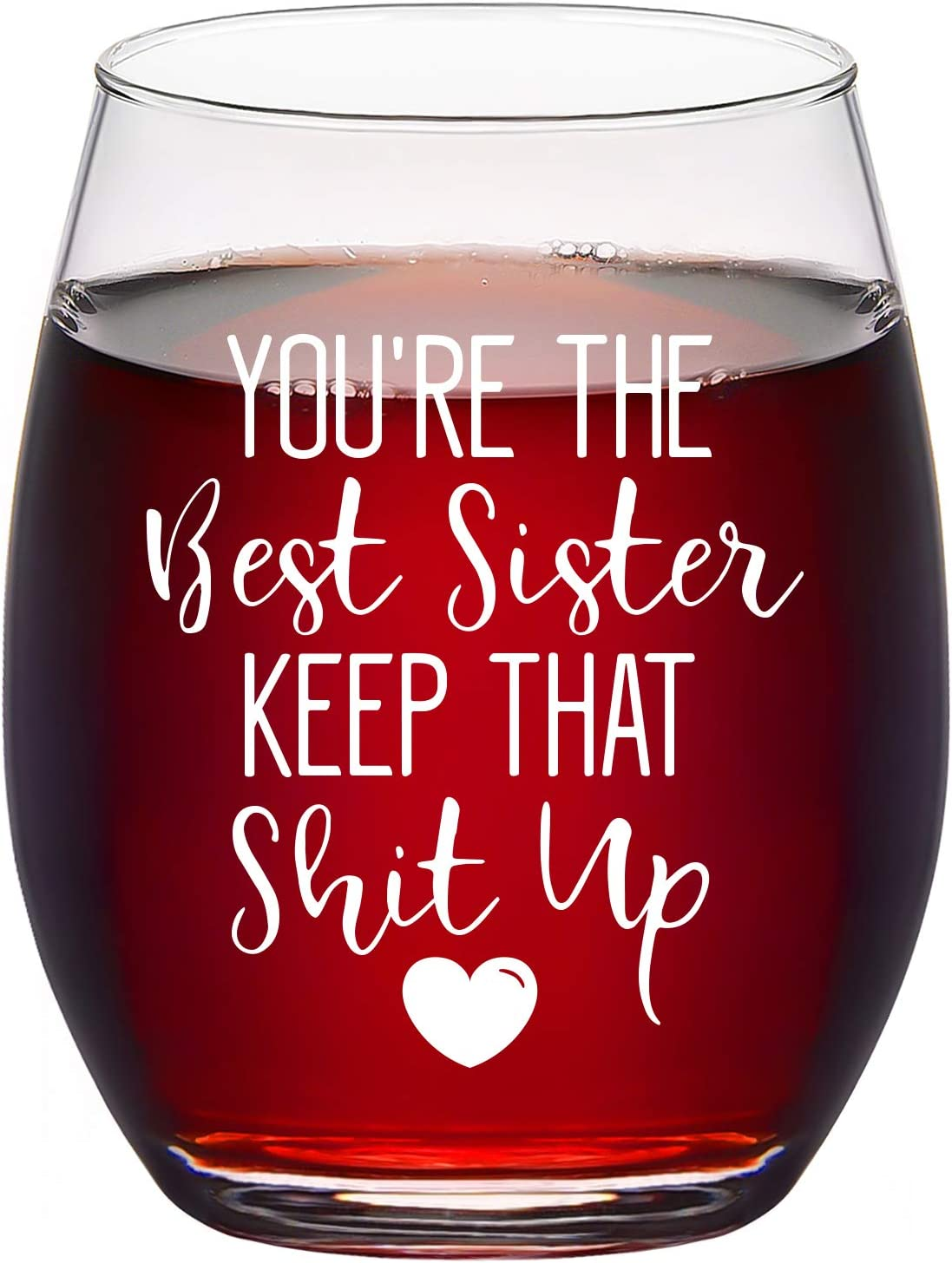 Sister Gift - You're The Best Sister Keep That S Up Wine Glass, Funny Sister Stemless Wine Glass 15Oz - Funny Birthday Gift, Christmas Gifts for Women, Girls, Soul Sisters, Best Friends, Sister in-Law
