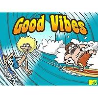 Good Vibes Season 1