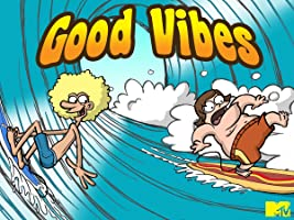 Good Vibes Season 1