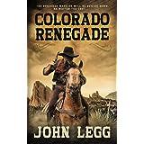 Colorado Renegade: A Classic Western (Colorado Territory)