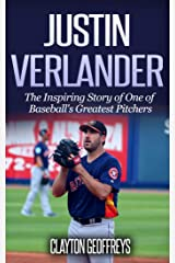 Justin Verlander: The Inspiring Story of One of Baseball's Greatest Pitchers (Baseball Biography Books Book 6) Kindle Edition
