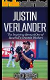 Justin Verlander: The Inspiring Story of One of Baseball's Greatest Pitchers (Baseball Biography Books Book 6)