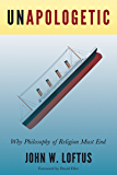 Unapologetic: Why Philosophy of Religion Must End