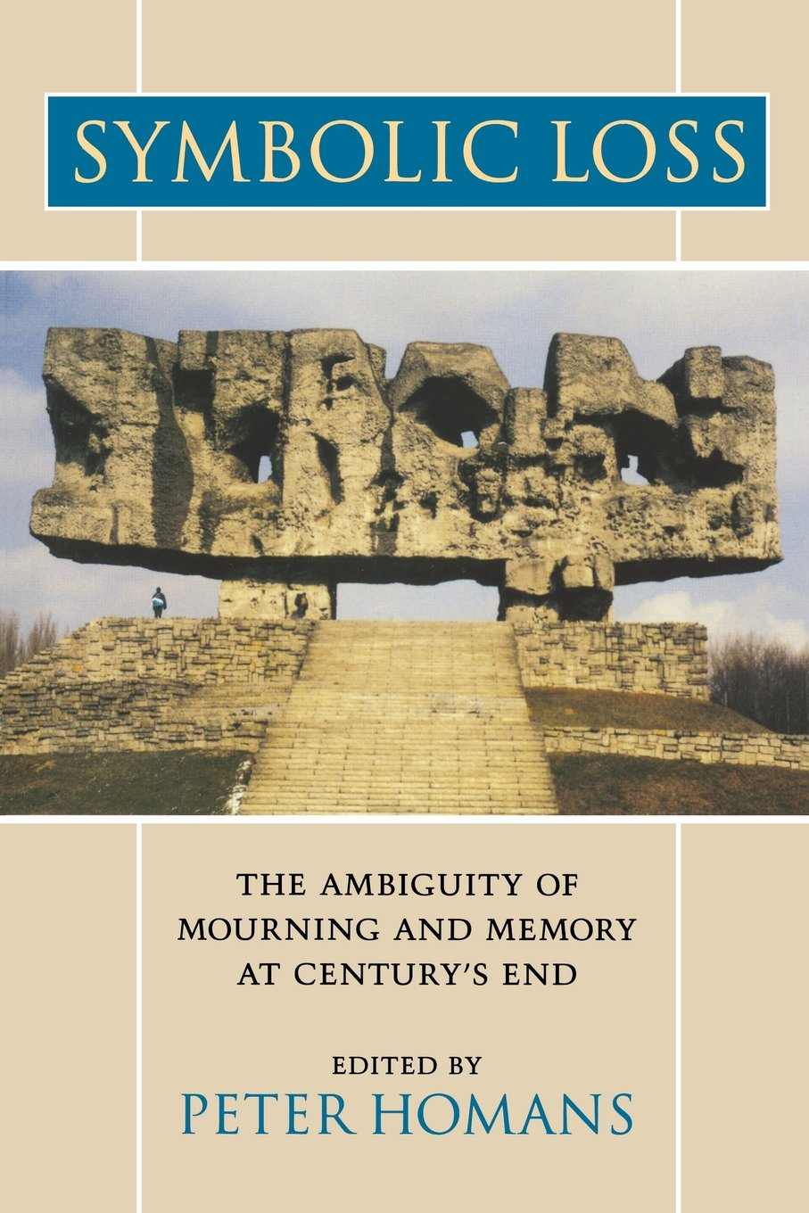 Symbolic Loss The Ambiguity Of Mourning And Memory At Centurys