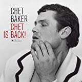 Chet is Back! (180g gatefold) [VINYL]