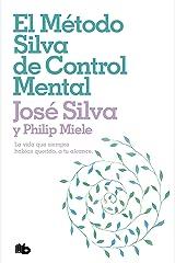 El método Silva de control mental (Spanish Edition) Kindle Edition