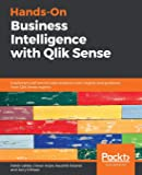 Hands-On Business Intelligence with Qlik Sense: Implement self-service data analytics with insights and guidance from…