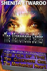 The Marionette Series : The Tick of Time. The Clockwork Girl. The Mechanical Heart Kindle Edition
