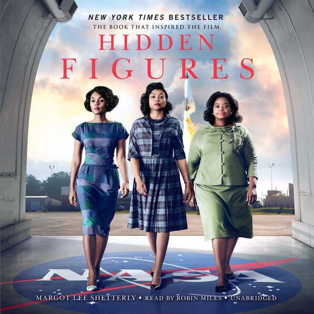 Hidden Figures: The American Dream and the Untold Story of the Black Women Mathematicians Who Helped Win the Space Race