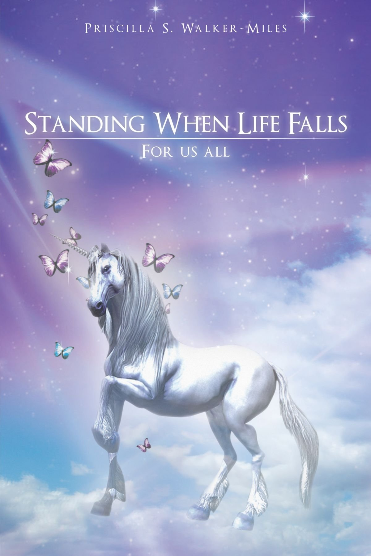 Read Online Standing When Life Falls: For Us All PDF