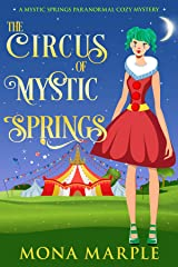 The Circus of Mystic Springs (Mystic Springs Paranormal Cozy Mystery Series Book 6) Kindle Edition