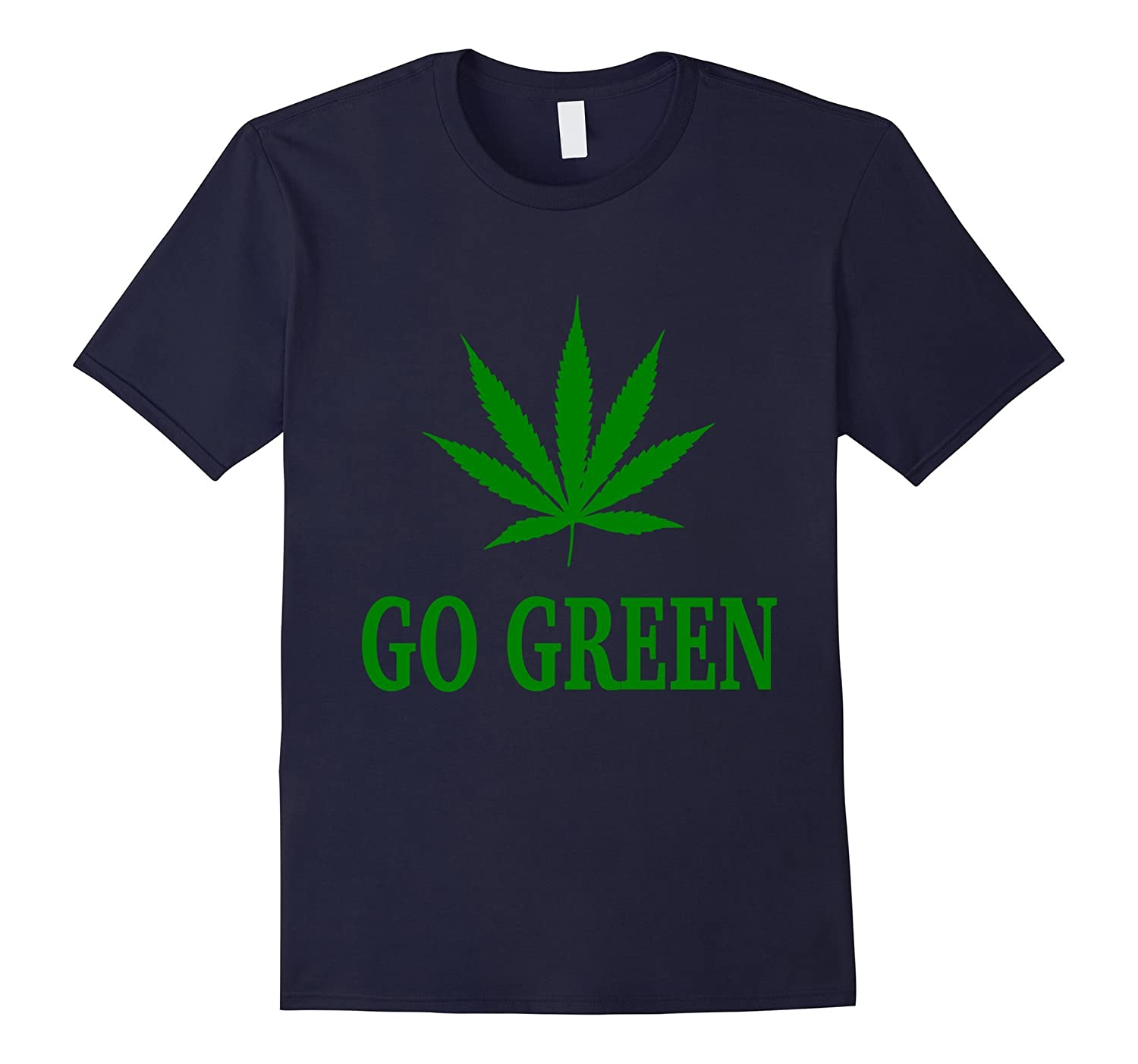 Go Green Weed Pot Leaf T Shirt-FL