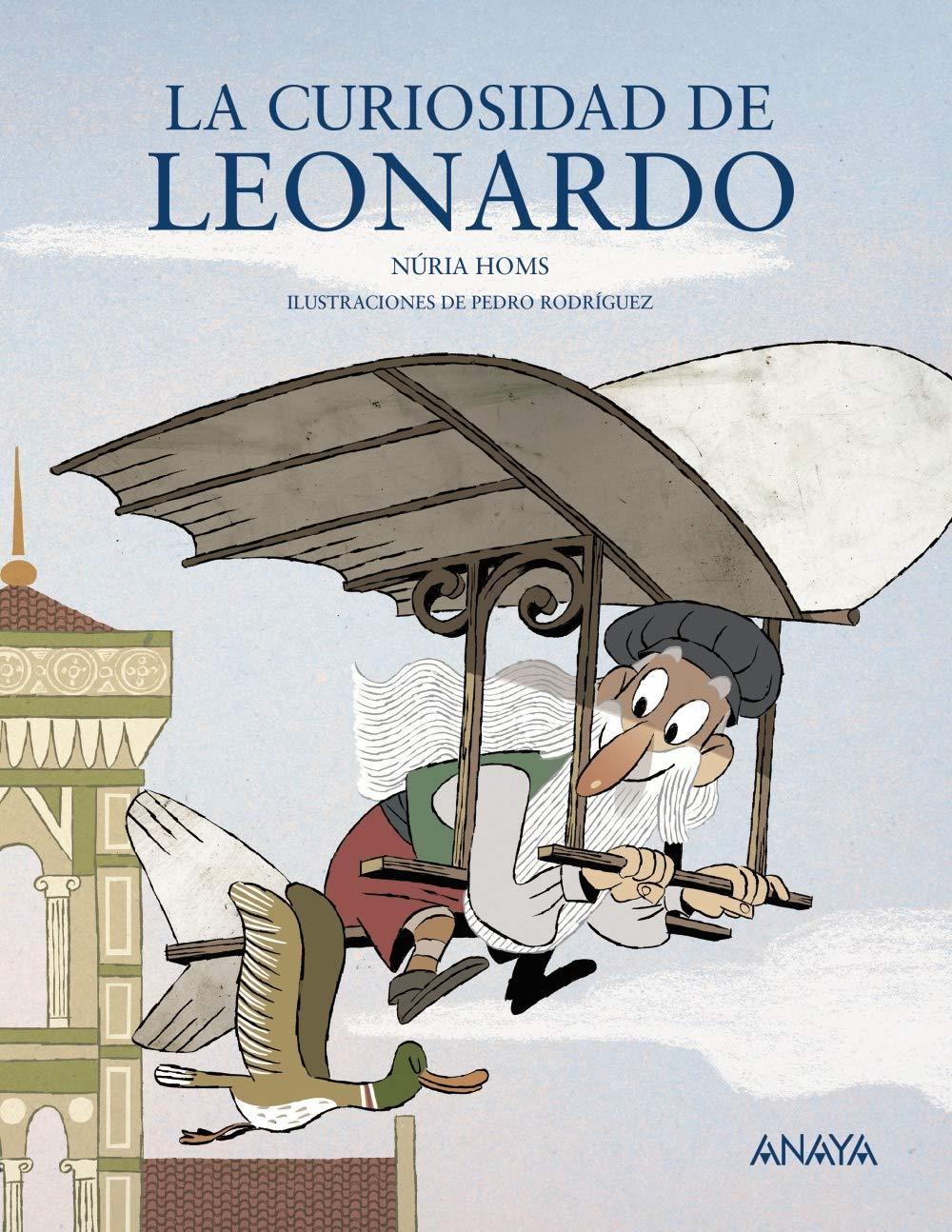 La curiosidad de Leonardo (Literatura Infantil (6-11 Años) - Mi Primer Libro)