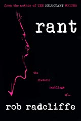 RANT: the rhetoric ramblings of... (The Reluctant Bloggist Book 1) Kindle Edition