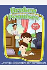 Broken Promises: When Parents Don't Keep Their Word (Therapeutic Helping Kids Heal Activity Book Series) Paperback