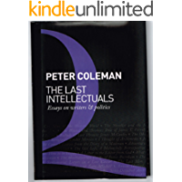 The Last Intellectuals: Essays on Writers and Politics