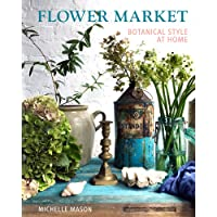 Flower Market: Botanical Style at Home