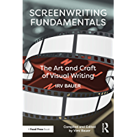Screenwriting Fundamentals: The Art and Craft of Visual Writing