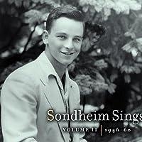 Sondheim Sings (Volume II, 1946-60)