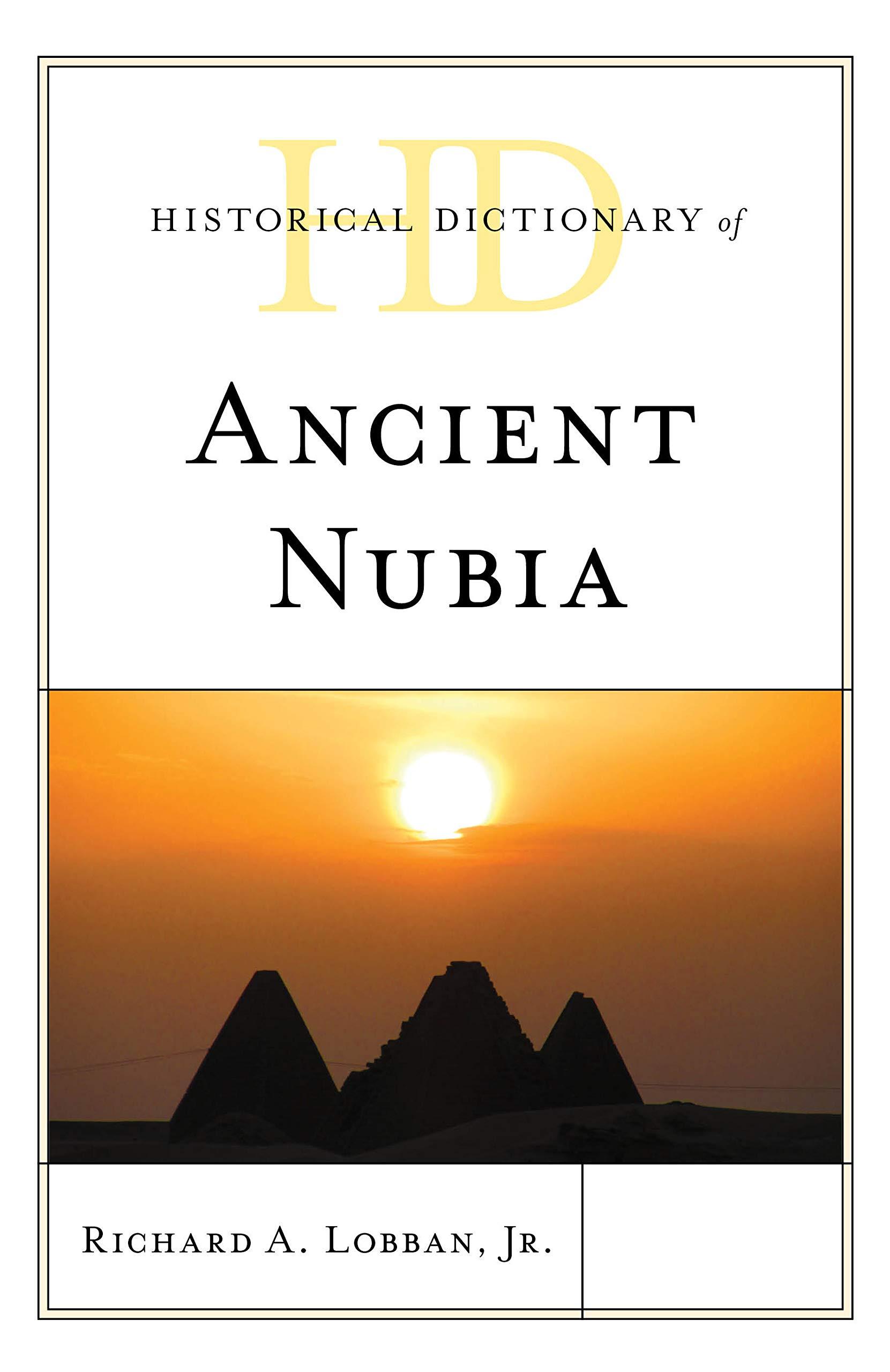 Historical Dictionary of Ancient Nubia (Historical Dictionaries of Ancient  Civilizations and Historical Eras): Amazon.co.uk: Richard A. Lobban Jr.:  9781538133385: Books