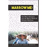 Marrow Me: One Man's Entrance into the Merry World of Multiple Myeloma