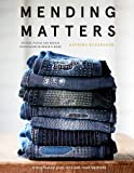 Mending Matters: Repair and Renew Favorite Denim and More with Sashiko, Boro, and Other Beautiful Stitching