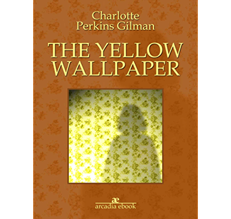 The Yellow Wallpaper Kindle Edition By Charlotte Perkins Gilman Health Fitness Dieting Kindle Ebooks Amazon Com
