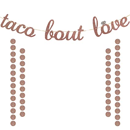 taco bout love banner rose gold glittery mexican fiesta themed bridal shower bachelorette wedding party