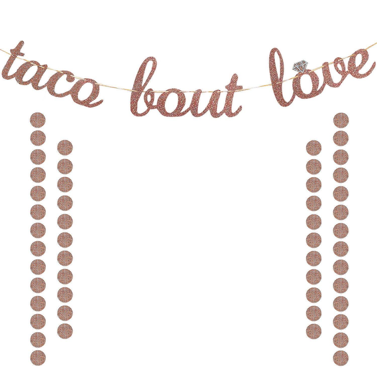 Taco Bout Love Banner Rose Gold Glittery | Mexican Fiesta Themed Bridal Shower Bachelorette Wedding Party Decorations | Extra Rose Gold Glittery Circle Dots Garland (50pcs Circle Dots)