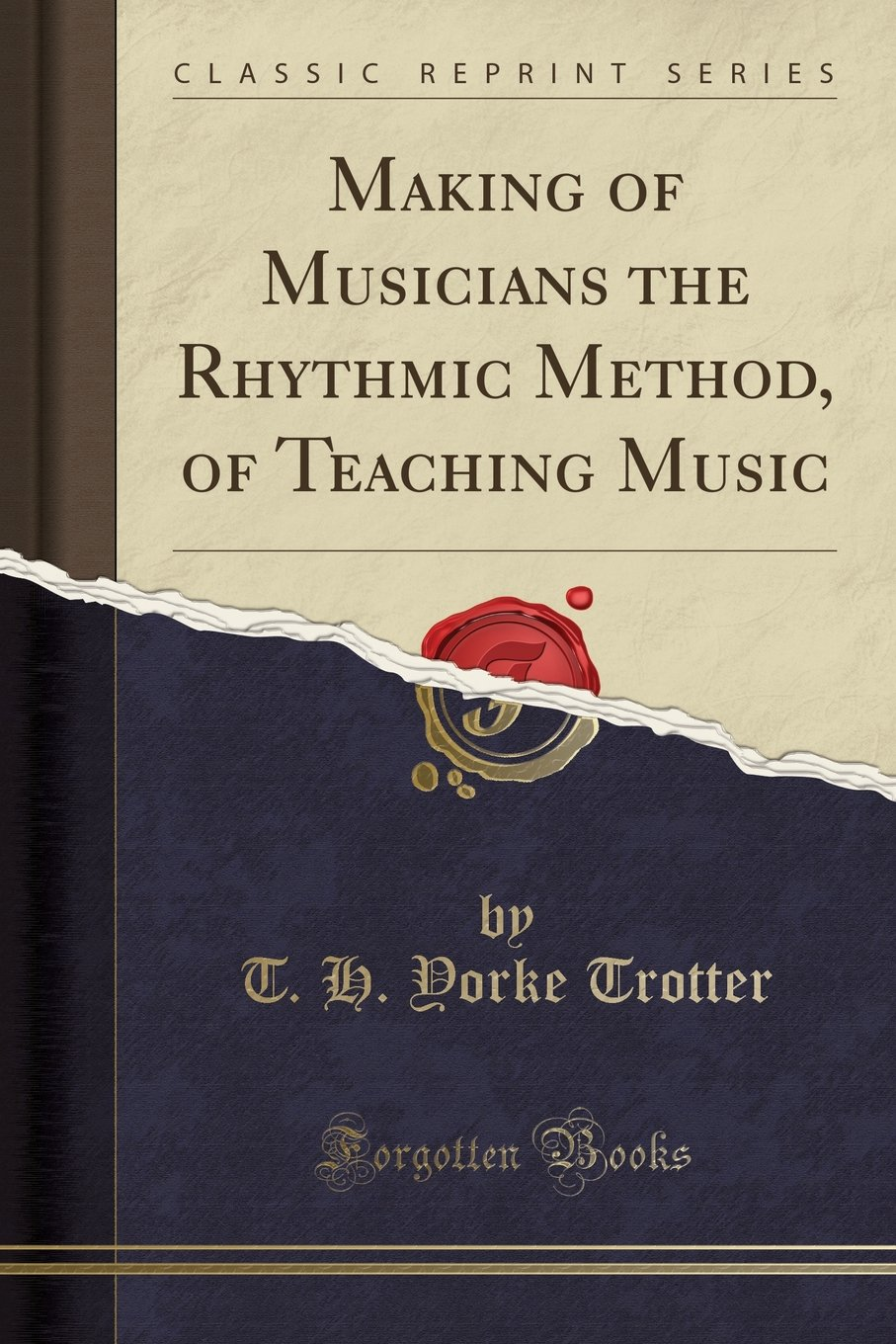 Download Making of Musicians the Rhythmic Method, of Teaching Music (Classic Reprint) pdf