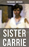 SISTER CARRIE: An American Classic