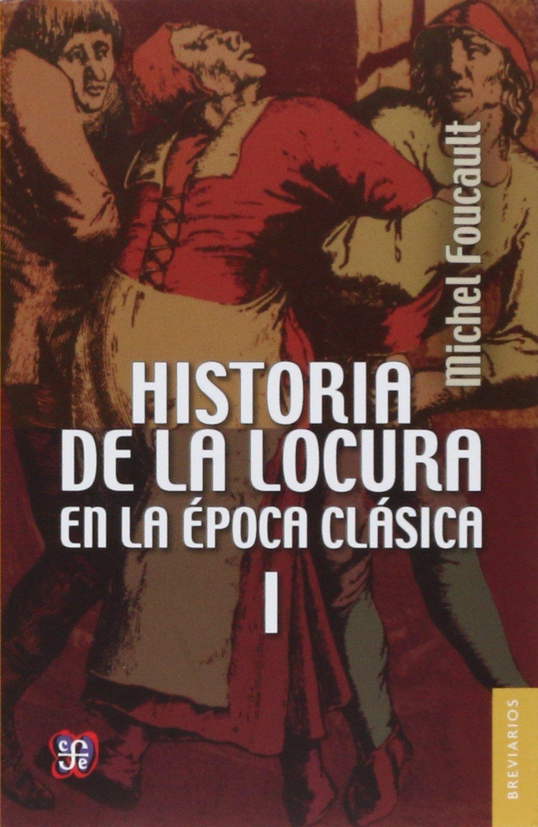Historia de la locura en la época clásica, I (Spanish Edition) (Spanish)  Paperback – December 31, 1967