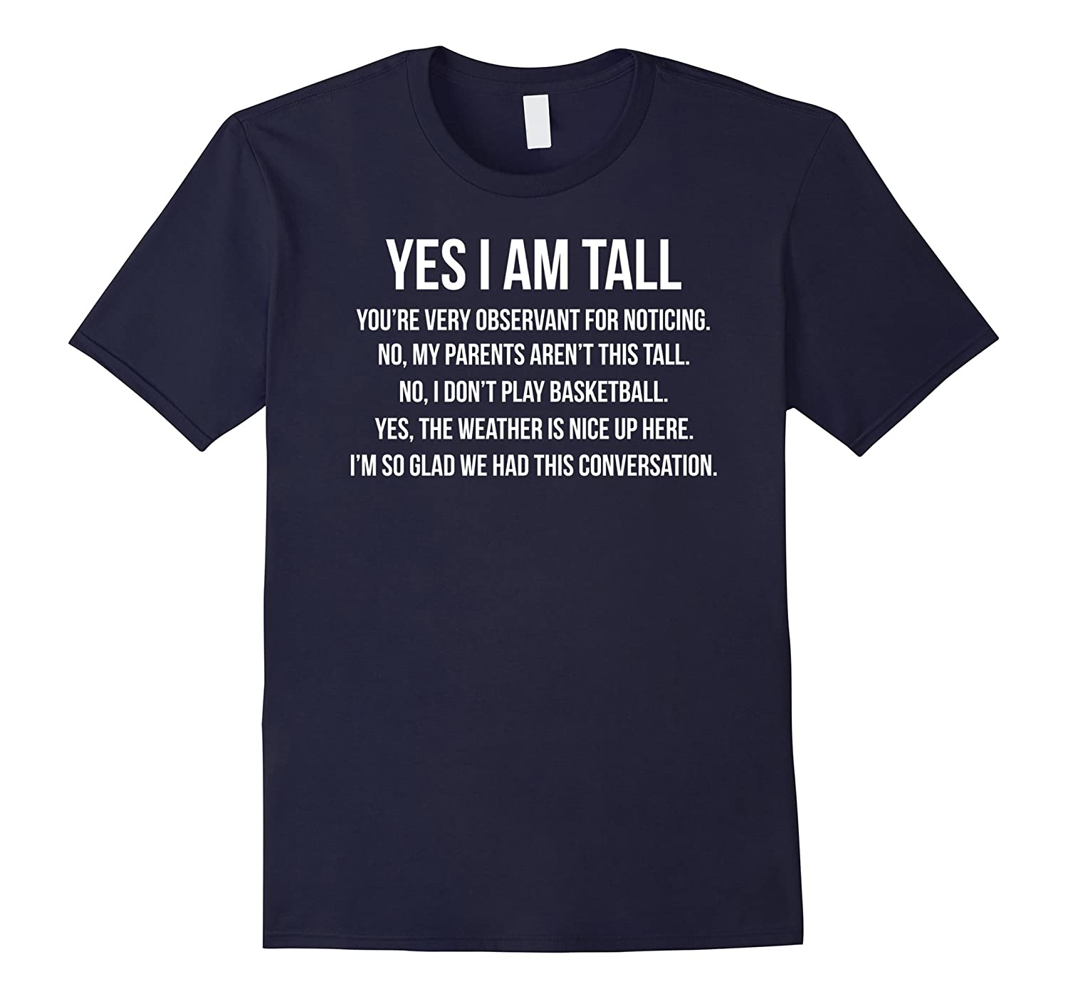 Yes I Am Tall Conversation- Funny Tall and Big T-Shirts-Rose