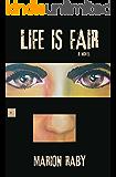 Life Is Fair: a novel