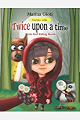 Twice Upon A Time, Little Red Riding Hood: Fairytales Retold (Volume 1) Paperback
