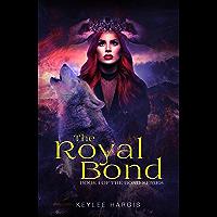 The Royal Bond (The Bond Series Book 1)