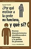 ¿Por qué motivar a la gente no funciona, y qué sí? (Gestión del conocimiento)