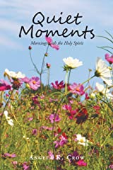 Quiet Moments: Mornings with the Holy Spirit Paperback
