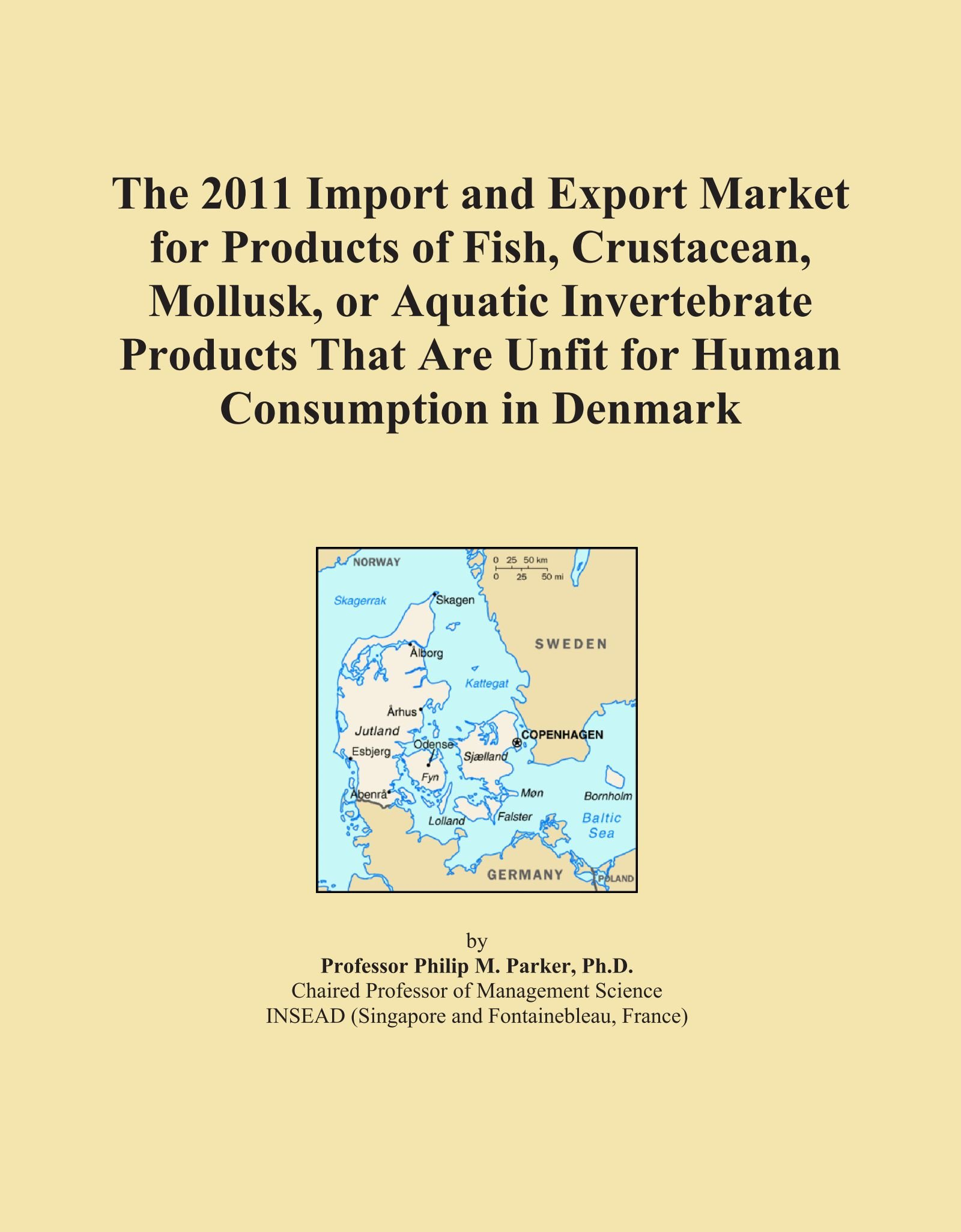 The 2011 Import and Export Market for Products of Fish, Crustacean, Mollusk, or Aquatic Invertebrate Products That Are Unfit for Human Consumption in Denmark pdf