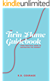 The Twin Flame Guidebook: Your Practical Guide to Navigating the Journey