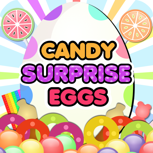Candy Surprise Eggs - Collect, Eat Yummy Candy and Chocolate -