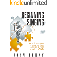 Beginning Singing: Expand Your Range, Improve Your Tone, and Create a Voice You'll Love book cover