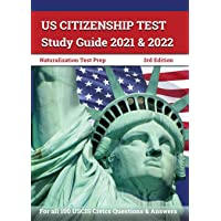 US Citizenship Test Study Guide 2021 and 2022: Naturalization Test Prep for all 100 USCIS Civics Questions and Answers…