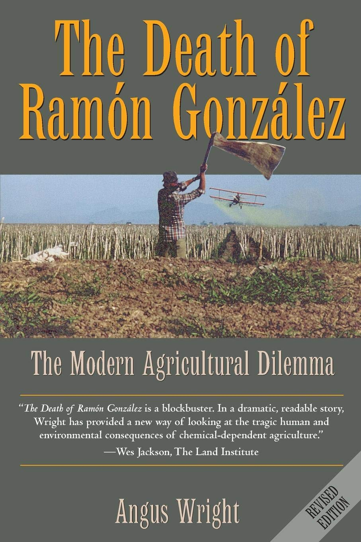 El libro de Angus Wright, profesor de la Universidad de California, fue publicado en 1990. Contenía los resultados de sus entrevistas y estudios etnográficos en el valle de Culiacán (México) en la década anterior