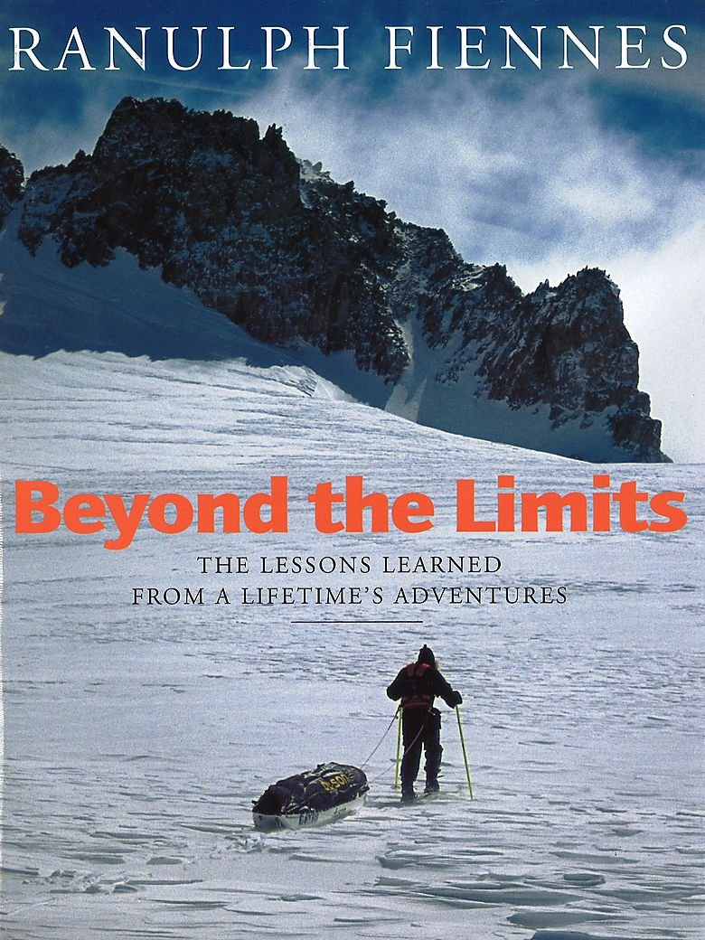 Read Online Beyond the Limits: The Lessons Learned from a Lifetime's Adventures ebook