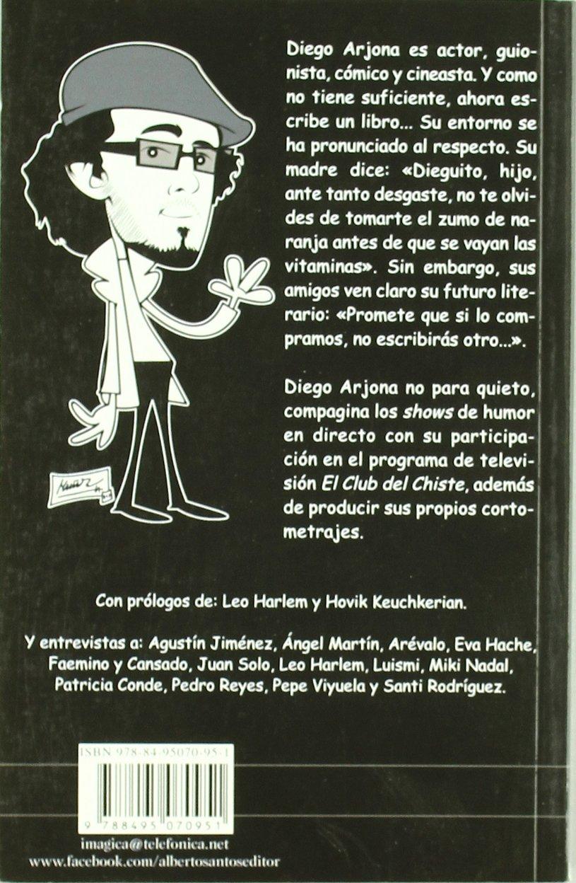 Este es un libro de humor pero aún no tiene tÃtulo: DIEGO ARJONA: 9788495070951: Amazon.com: Books