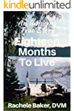 An Inspiring True Story: Eighteen Months To Live